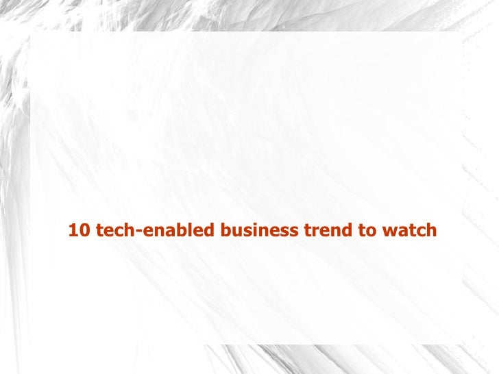 10 tech-enabled business trend to watch