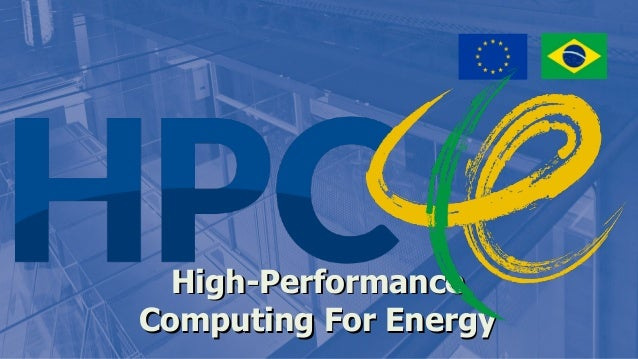 High-PerformanceHigh-Performance Computing For EnergyComputing For Energy