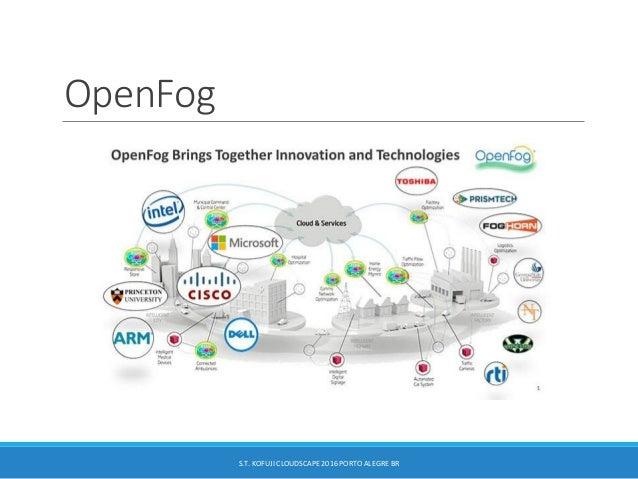 OpenFog S.T. KOFUJI CLOUDSCAPE 2016 PORTO ALEGRE BR