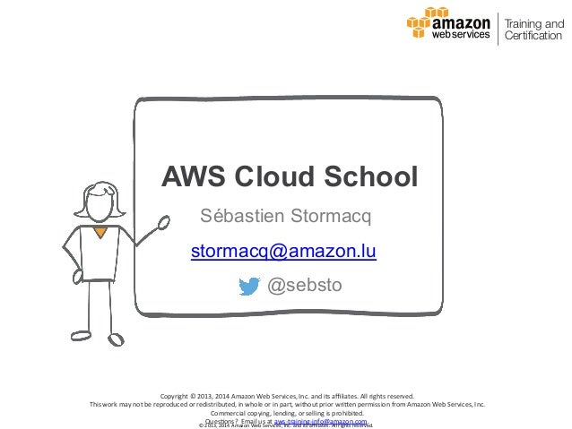 ©	   2013,	   2014	   Amazon	   Web	   Services,	   Inc.	   and	   its	   affiliates.	   All	   rights	   reserved.	    AWS ...