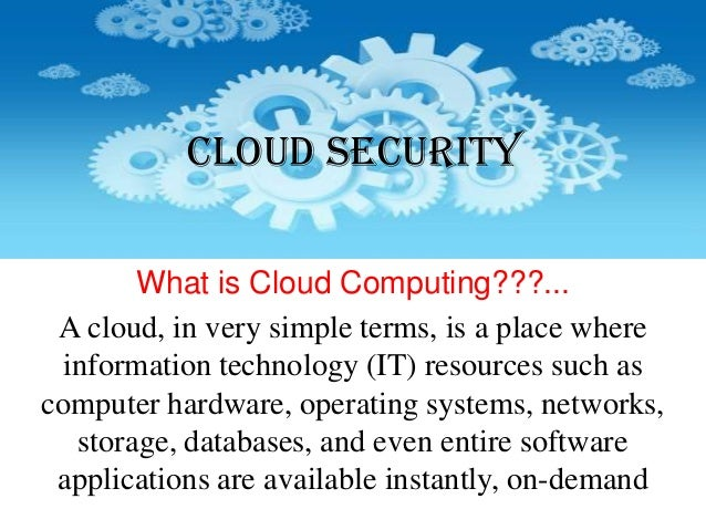 3 how secure is cloud computing explain your answer Cloud computing security or, more attribute sets are used to explain the encrypted texts and the private keys with the specified encrypted texts that users will.