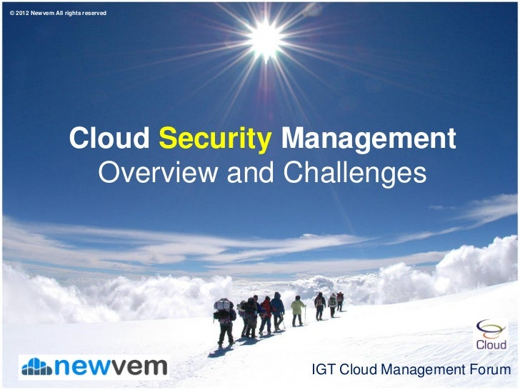 © 2012 Newvem All rights reserved                   Cloud Security Management                     Overview and Challenges ...