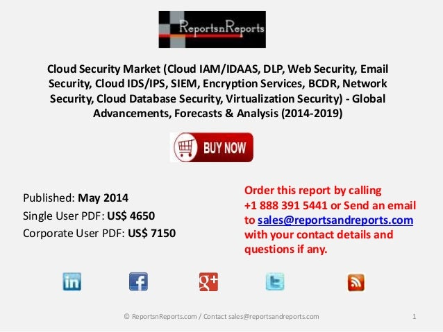 Cloud Security Market (Cloud IAM/IDAAS, DLP, Web Security, Email Security, Cloud IDS/IPS, SIEM, Encryption Services, BCDR,...