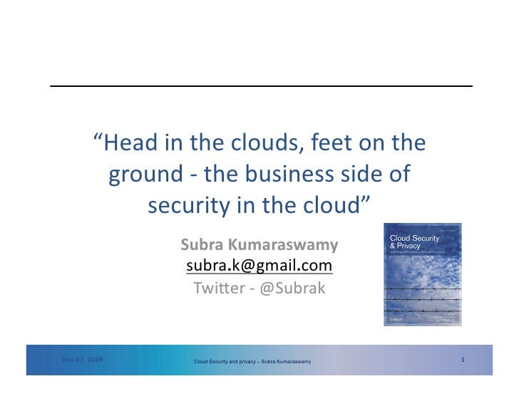 """""""Headintheclouds,feetonthe           ground‐thebusinesssideof              securityinthecloud""""          ..."""