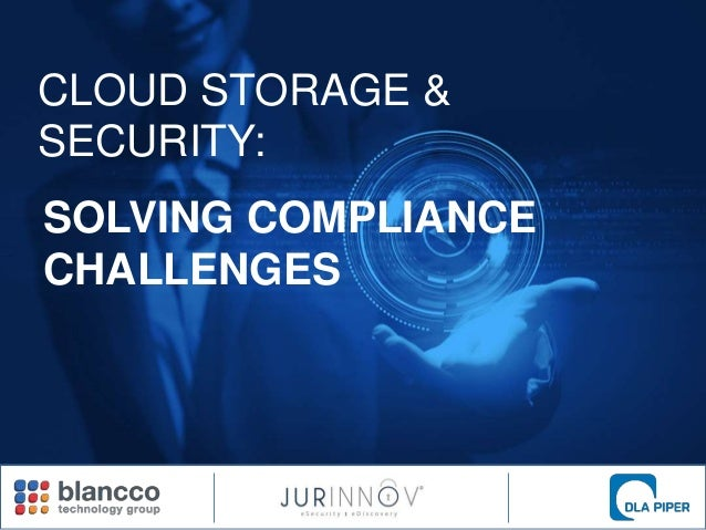 CLOUD STORAGE & SECURITY: SOLVING COMPLIANCE CHALLENGES