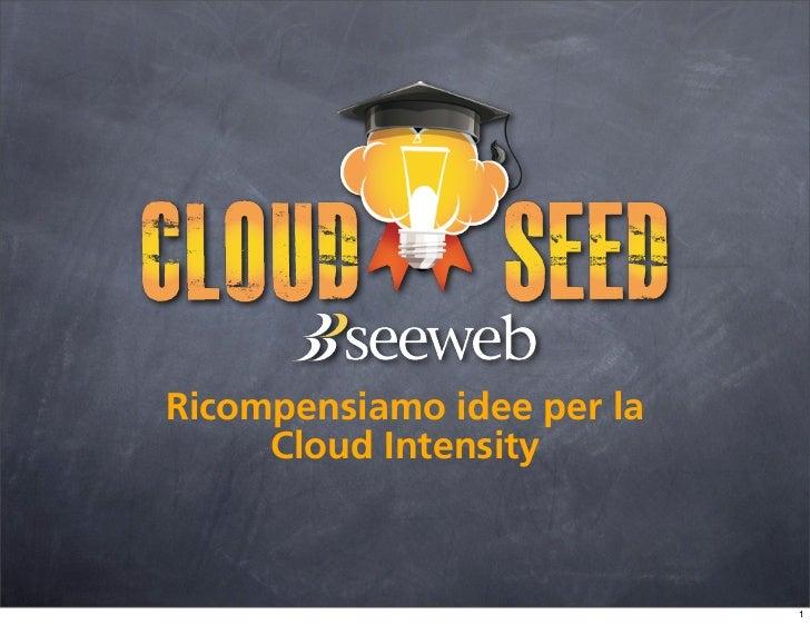 Ricompensiamo idee per la     Cloud Intensity                            1