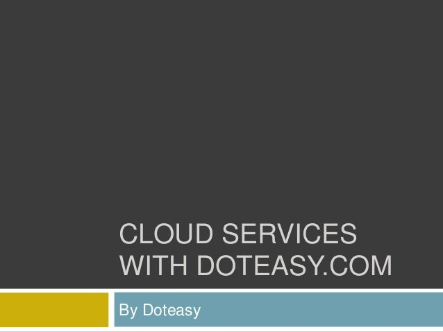 CLOUD SERVICES WITH DOTEASY.COM By Doteasy