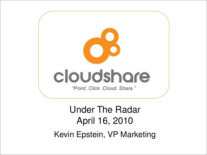 """Point. Click. Cloud. Share.""                                   Under The Radar                                 April 16, ..."