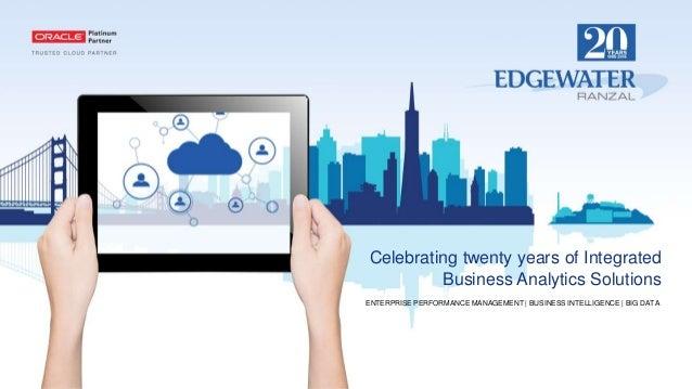 Celebrating twenty years of Integrated Business Analytics Solutions ENTERPRISE PERFORMANCE MANAGEMENT   BUSINESS INTELLIGE...