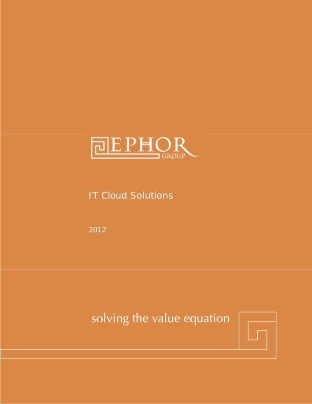 IT Cloud Solutions                       2012Ephor Group | 1-800-379-9330 | www.ephorgroup.com | 5353 W Alabama Suite 300 ...