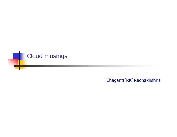 Cloud musings                   Chaganti 'RK' Radhakrishna