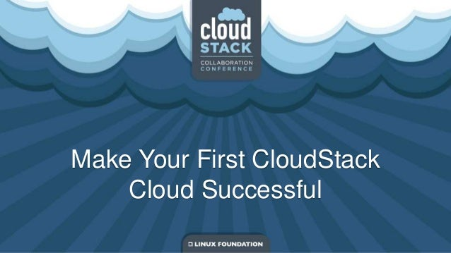 Make Your First CloudStack Cloud Successful
