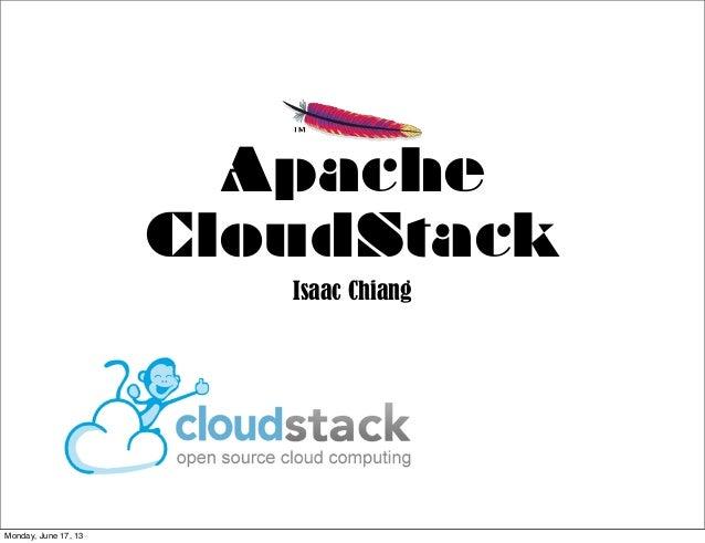 ApacheCloudStackIsaac ChiangMonday, June 17, 13