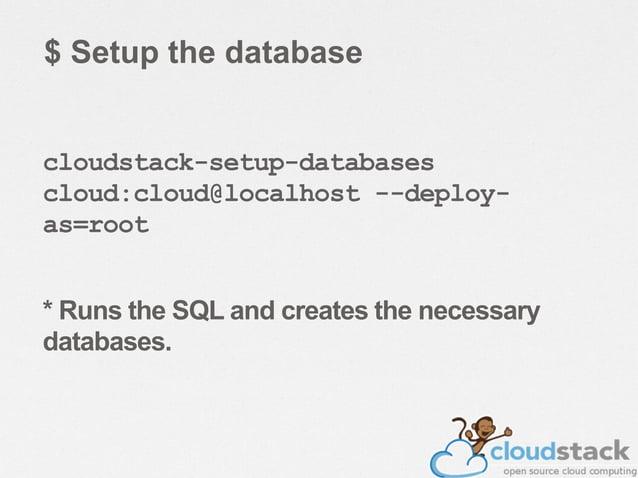 • cloudstack-setup-management – Setup iptables, sudoers & starts the management server.