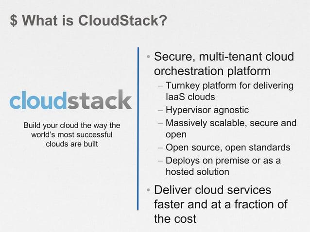 $ CloudStack Background • OpenSource IaaS platform, now under ASL 2.0  license • A proven cloud platform – Developed since...