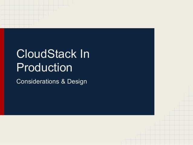 CloudStack InProductionConsiderations & Design