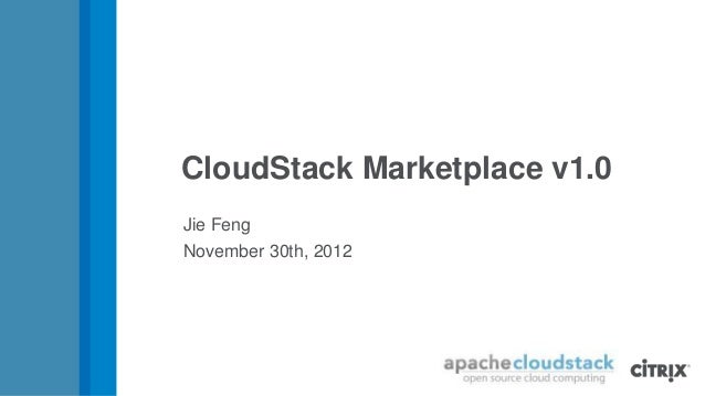 CloudStack Marketplace v1.0Jie FengNovember 30th, 2012
