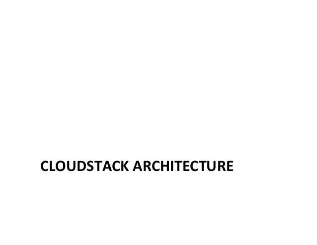 CLOUDSTACK  ARCHITECTURE