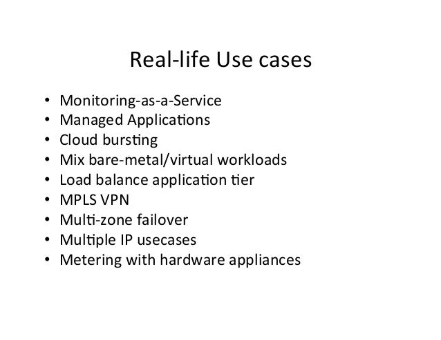 Real-‐life  Use  cases   • • • • • • • • •  Monitoring-‐as-‐a-‐Service   Managed  Applica9ons   C...