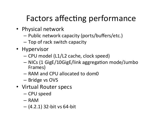 Factors  affec9ng  performance   • Physical  network    – Public  network  capacity  (ports/buffers/etc.)...