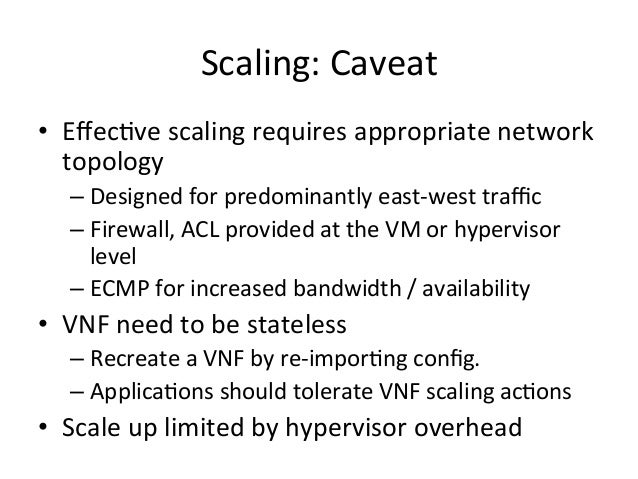 Scaling:  Caveat   • Effec-ve  scaling  requires  appropriate  network   topology   –Designed  for  p...