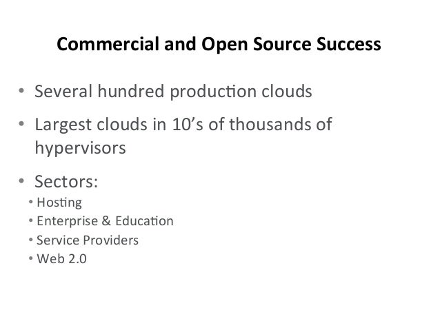 • Several  hundred  produc-on  clouds   • Largest  clouds  in  10's  of  thousands  of   hyperviso...