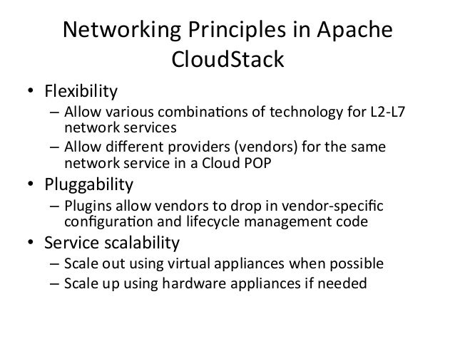 Networking  Principles  in  Apache   CloudStack   • Flexibility   – Allow  various  combina-ons  of  ...