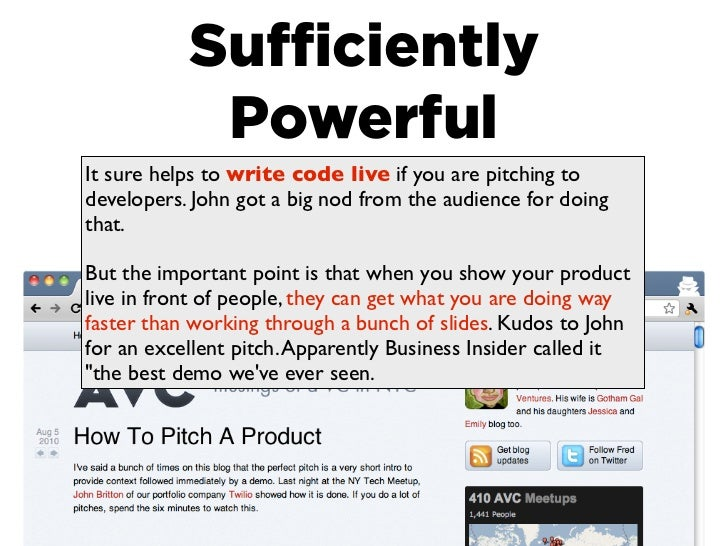 Sufficiently            PowerfulIt sure helps to write code live if you are pitching todevelopers. John got a big nod from t...