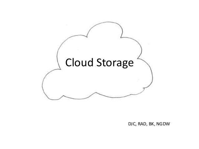 Cloud Storage DJC, RAD, BK, NGDW