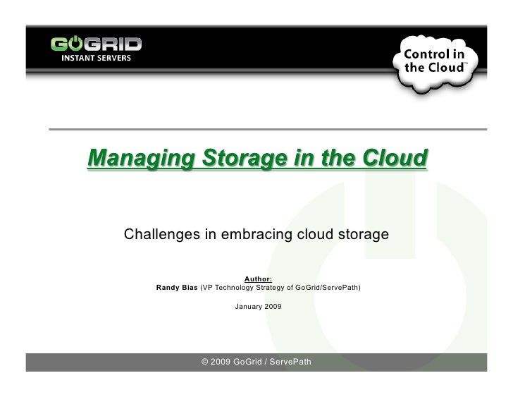 Challenges in embracing cloud storage                             Author:     Randy Bias (VP Technology Strategy of GoGrid...