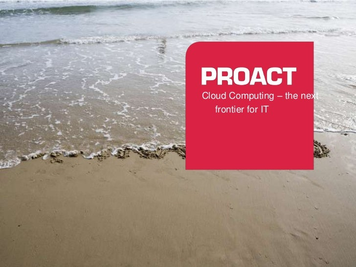 Cloud Computing – the next frontier for IT<br />