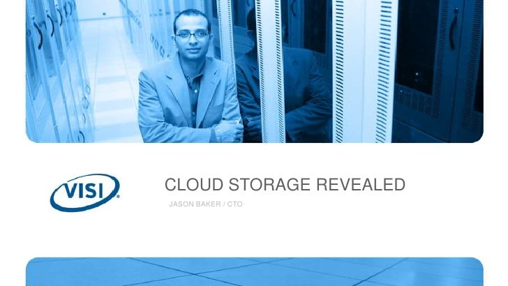 CLOUD STORAGE REVEALED<br />JASON BAKER / CTO<br />