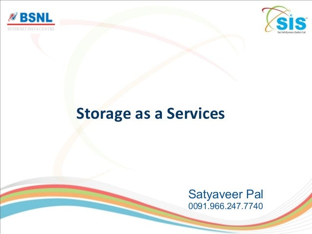 Storage as a ServicesSatyaveer Pal0091.966.247.7740