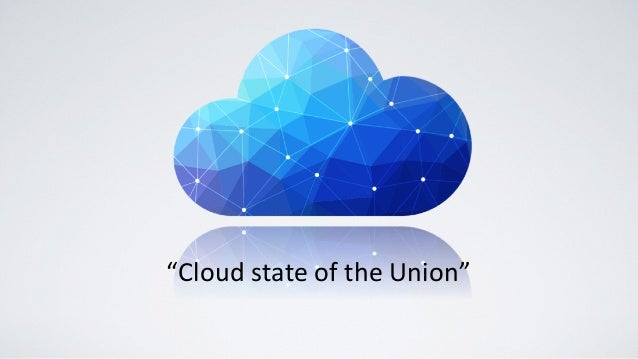 """Cloud	state	of	the	Union"""