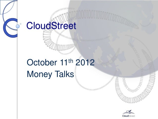 CloudStreetOctober 11th 2012Money Talks