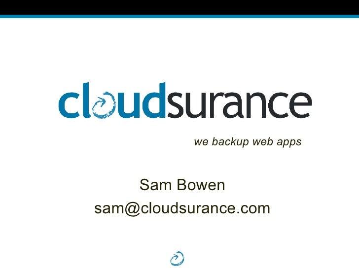 Sam Bowen [email_address] we backup web apps