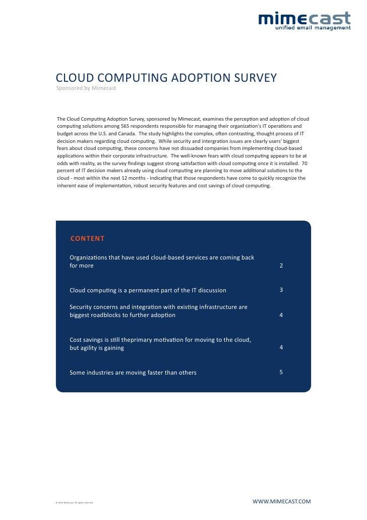 CLOUD COMPUTING ADOPTION SURVEY Sponsored by Mimecast     The Cloud Computing Adoption Survey, sponsored by Mimecast, exam...
