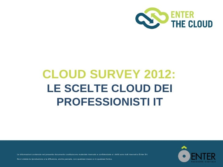CLOUD SURVEY 2012:                                LE SCELTE CLOUD DEI                                 PROFESSIONISTI ITLe ...