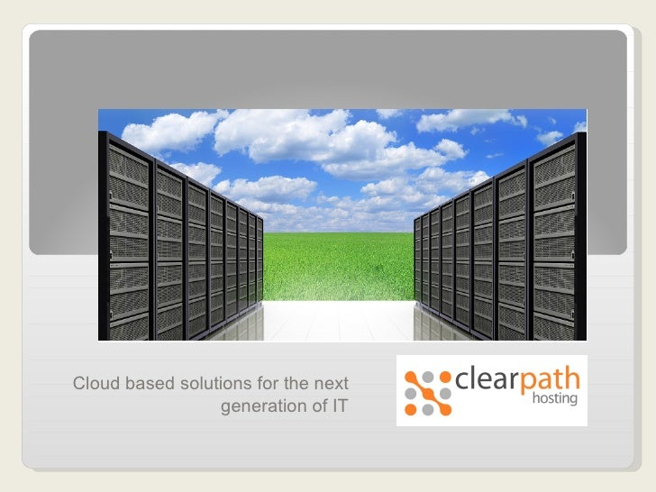 Cloud based solutions for the next generation of IT