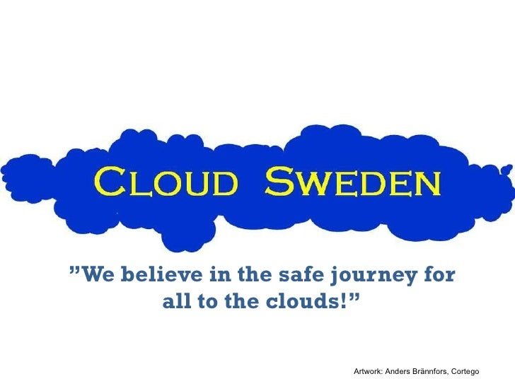 """ We believe in the safe journey for all to the clouds!"" Artwork: Anders Brännfors, Cortego"