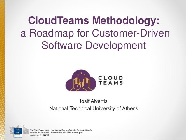 The CloudTeams project has received funding from the European Union's Horizon 2020 research and innovation programme under...