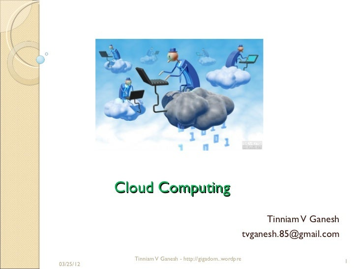 Cloud Computing                                                            Tinniam V Ganesh                               ...