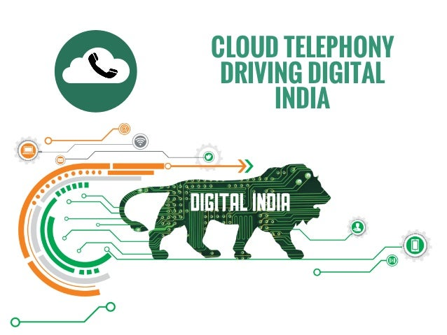 CLOUD TELEPHONY DRIVING DIGITAL INDIA