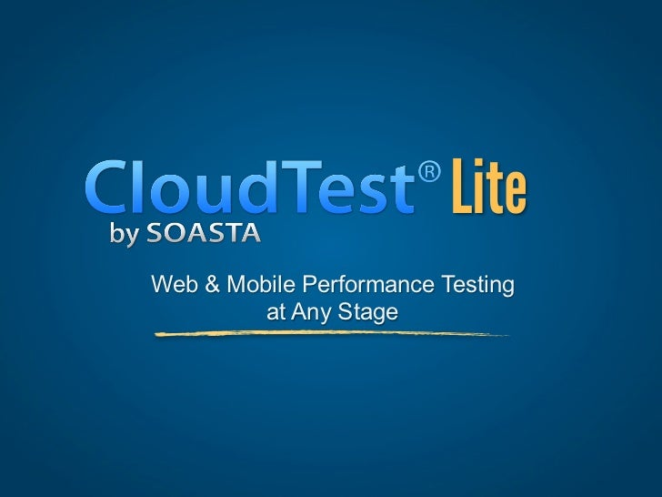 LiteWeb & Mobile Performance Testing         at Any Stage