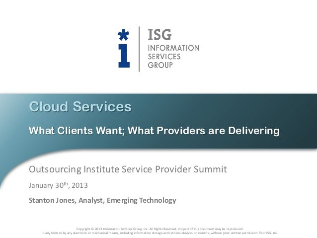 Cloud ServicesWhat Clients Want; What Providers are DeliveringOutsourcing Institute Service Provider SummitJanuary 30th, 2...