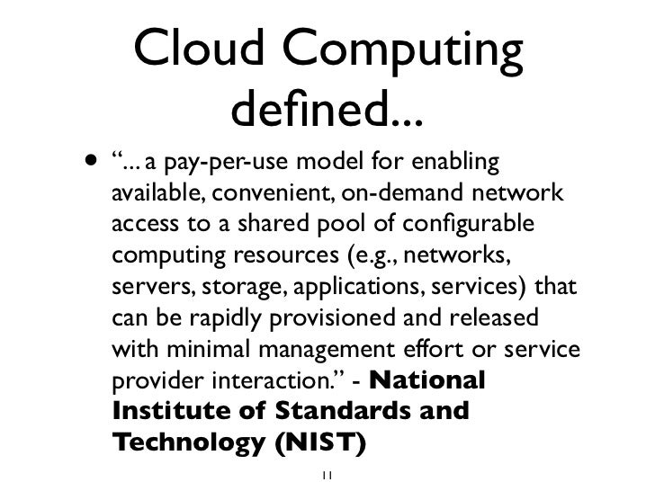 """Cloud Computing         defined... • """"... a pay-per-use model for enabling   available, convenient, on-demand network   acc..."""