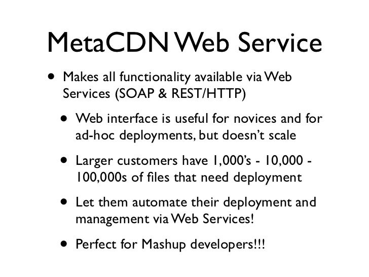 MetaCDN Load         Redirector (cont.) •   Actual load redirection logic depends on deployment     option used by MetaCDN...