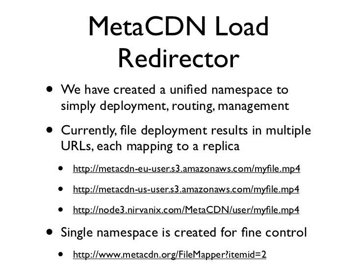 MetaCDN Load                Redirector (cont.) MetaCDN end-user                                        DNS Server         ...