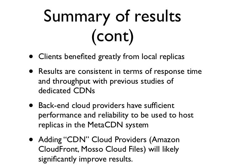 How do we make         MetaCDN scale? •   Use DNS-based redirection to closest     gateway.     •   Dynamically update A-D...