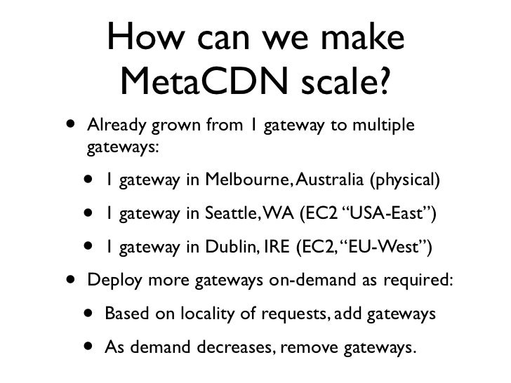 MetaCDN features in planning / development •   Support as many providers as possible      •   Windows Azure Storage Servic...